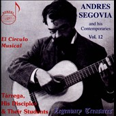 El Circulo Musical: Tarrega, His Disciples & Their Students / Francisco Tarrega, Miguel Llobet, Daniel Fortea, Bartolome Calayatud, Andres Segovia, and more: guitars