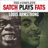 Louis Armstrong: Complete Satch Plays Fats [Remastered]
