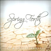 JD & Calley Russell: Spring Forth