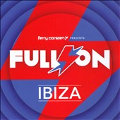 Ferry Corsten: Full On: Ibiza *
