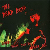 Dead Boys: Liver Than You'll Ever Be [Digipak]