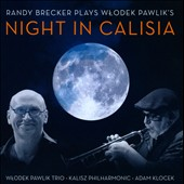 Wlodek Pawlik/Randy Brecker: Plays Wlodek Pawlik's Night in Calisia *