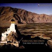 Yarlung Records: The First Seven Years - Music of des Prez through Lutoslawski performed by the Yarlung roster of artists