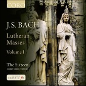 Bach: Lutheran Masses, Vol. 1 - BWV 102, 233 & 235 / The Sixteen, Christophers