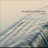 Through the Looking Glass - works by Poul Ruders, Per Nørgård, Bent Sørensen and Hans Abrahamsen / Alpha Ens.