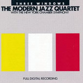 New York Chamber Symphony/The Modern Jazz Quartet: Three Windows [Limited Edition] [Remastered]