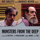 Lawrence Weiner/Ned Sublette (Guitar): Monsters from the Deep