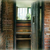 Various Artists: Looking into You: A Tribute to Jackson Browne [Digipak]