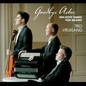 Goodbye Astor - arrangements in tango format of works by Vivaldi, Tchaikovsky, Shostakovich, Bach, Grieg et al. / Trio Neuklang