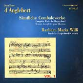 D'Anglebert: Complete Works for Harpsichord Vol 1 / Willi