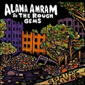 Alana Amram/Alana Amram & the Rough Gems: Spring River [Slipcase]