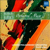 Barbara Harbach: Orchestral Music II / London PO; Angus