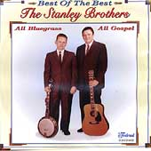 The Stanley Brothers: Best of the Best of Gospel
