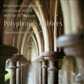 Forgotten Polyphonies: French Plainchant, 16th-19th Centuries / Ensemble Gilles Binchois; Vellard