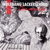 Wolfgang Lackerschmid: One More Life
