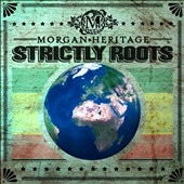 Morgan Heritage: Strictly Roots *