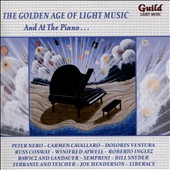 The Golden Age of Light Music: And at the Piano - Piano music of various composers / Pianists of the various dance bands & orchestras