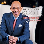 Dr. Leonard Scott: Greatness of Your Love