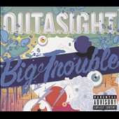 Outasight: Big Trouble [PA] [Slipcase]
