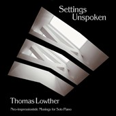 Thomas Lowther: Settings Unspoken