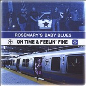 Rosemary's Baby Blues: On Time and Feelin' Fine