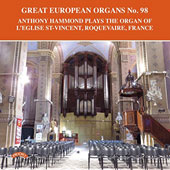 Great European Organs No. 98 - Works by Naji Hakim, Pierre Cochereau, Marius Monnikendam, Daniel Roth, Anthony Hammond & Jean Bouvard / Anthony Hammond, organ