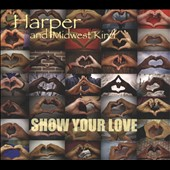 Harper and Midwest Kind: Show Your Love [Digipak]