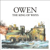 Owen (Mike Kinsella): The  King of Whys