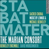 Lennox Berkeley (1903-1989): Stabat Mater; Mass for Five Voices; Judica Me; Michael Berkeley (b.1948): Touch Light / David Wordsworth, The Marian Consort