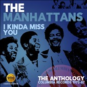 The Manhattans: I Kinda Miss You: The Anthology - Columbia Records 1973-1987 *