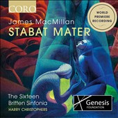 James MacMillan (b.1959): Stabat Mater / Harry Christophers, The Sixteen; Britten Sinfonia