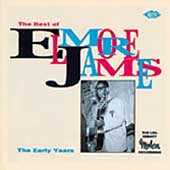 Elmore James: The Best of Elmore James: The Early Years