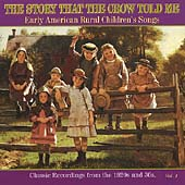Various Artists: The Story That the Crow Told Me, Vol. 1: Early American Rural Children's, Songs Classic