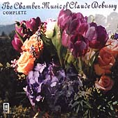 The Complete Chamber Music of Claude Debussy