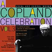 A Copland Celebration Vol 3 - Vocal & Choral Works