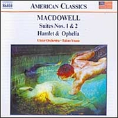 American Classics - MacDowell: Suites, Hamlet & Ophelia