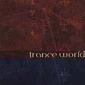 Earth Trybe: Trance World