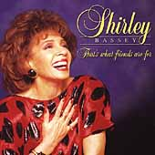 Shirley Bassey: That's What Friends Are For [DRG]