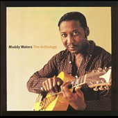 Muddy Waters: The Anthology: 1947-1972