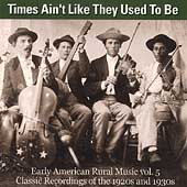 Various Artists: Times Ain't Like They Used to Be, Vol. 5: Early American Rural Music