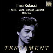 Faur&eacute;, Ravel, Milhaud, Aubert: M&eacute;lodies / Irma Kolassi