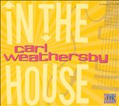 Carl Weathersby: In the House: Live at Lucerne, Vol. 5