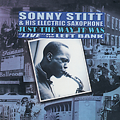 Sonny Stitt: Just the Way It Was: Live at the Left Bank