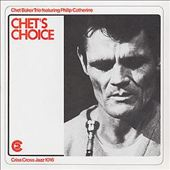 Chet Baker (Trumpet/Vocals/Composer): Chet's Choice