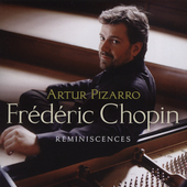 Reminiscences - Chopin / Artur Pizarro