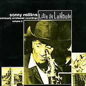 Sonny Rollins: Live in London, Vol. 2
