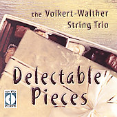 Delectable Pieces / Volkert-Walther String Trio