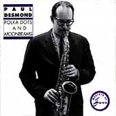 Paul Desmond: Polka Dots and Moonbeams