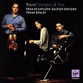 Ravel: Sonates & Trio / R. & G. Capu&ccedil;on, Frank Braley