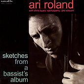 Ari Roland: Sketches from a Bassist's Album